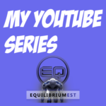 EquilibriumEST - Youtube Series